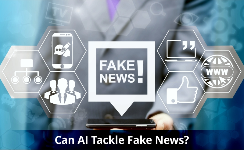 How Effectively Artificial Intelligence and Machine Learning Tackle Fake News?