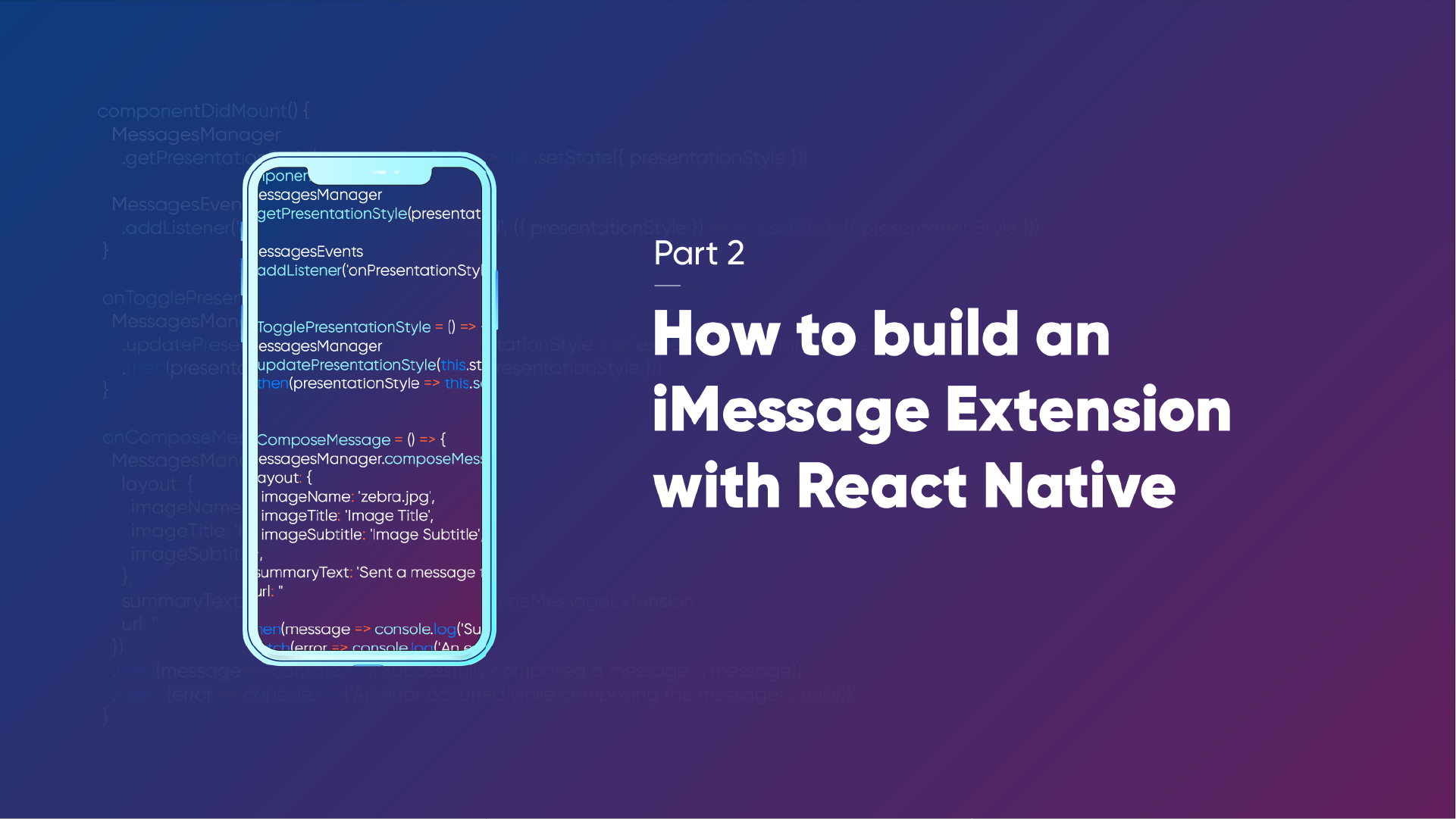 How to Build an iMessage Extension for a React Native App (Part 2
