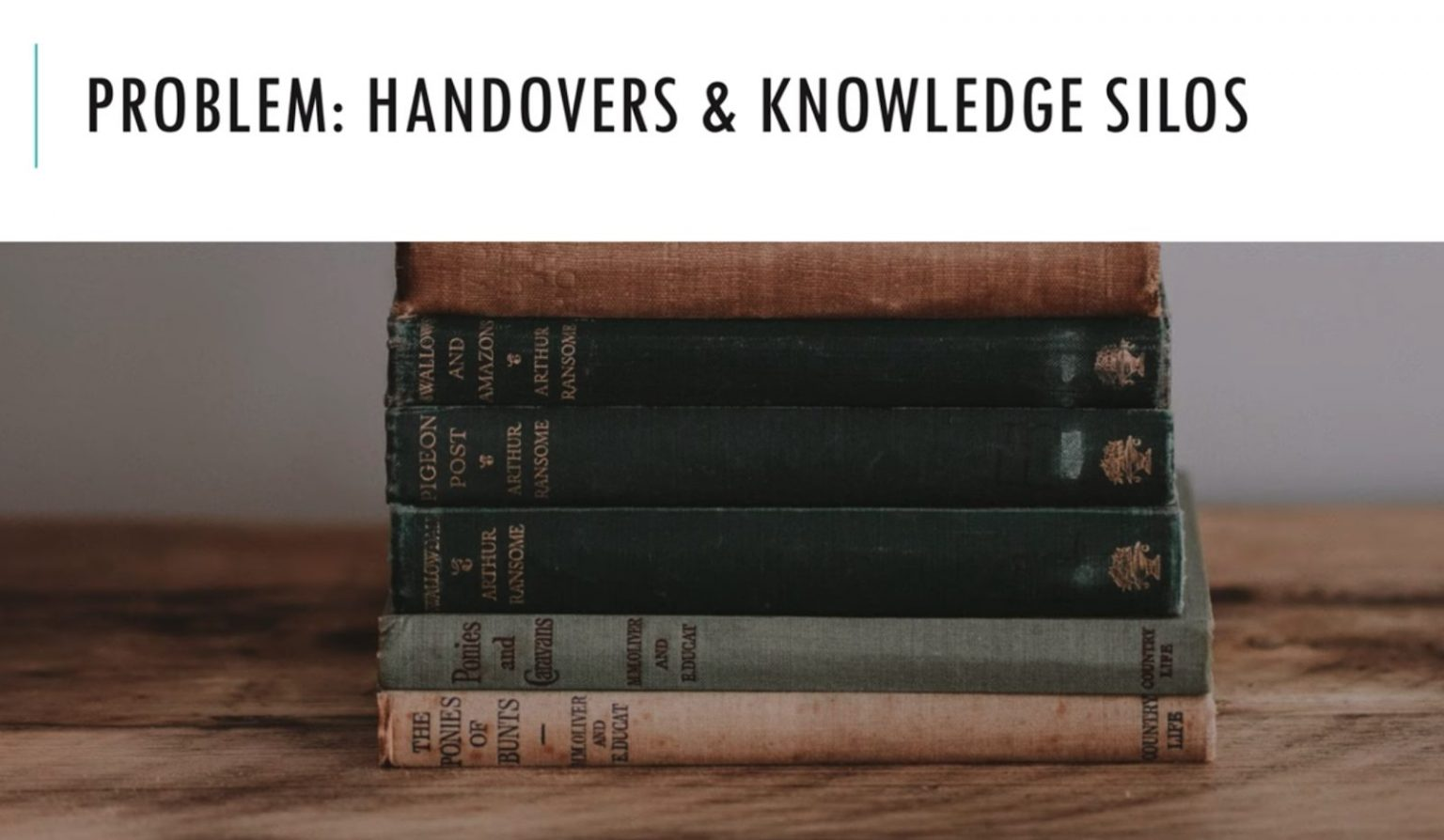 Handovers and knowledge silos