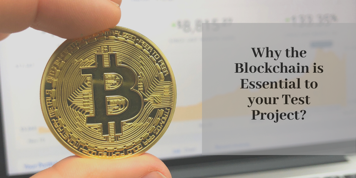 why the blockchain is essential to your test project? image