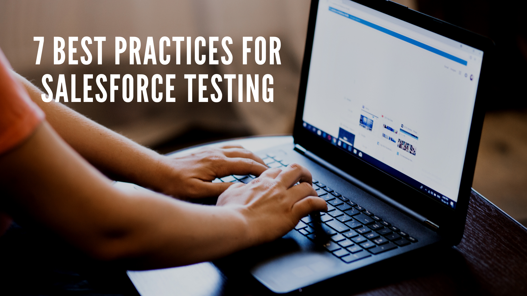 7 Best Practices for Salesforce Testing