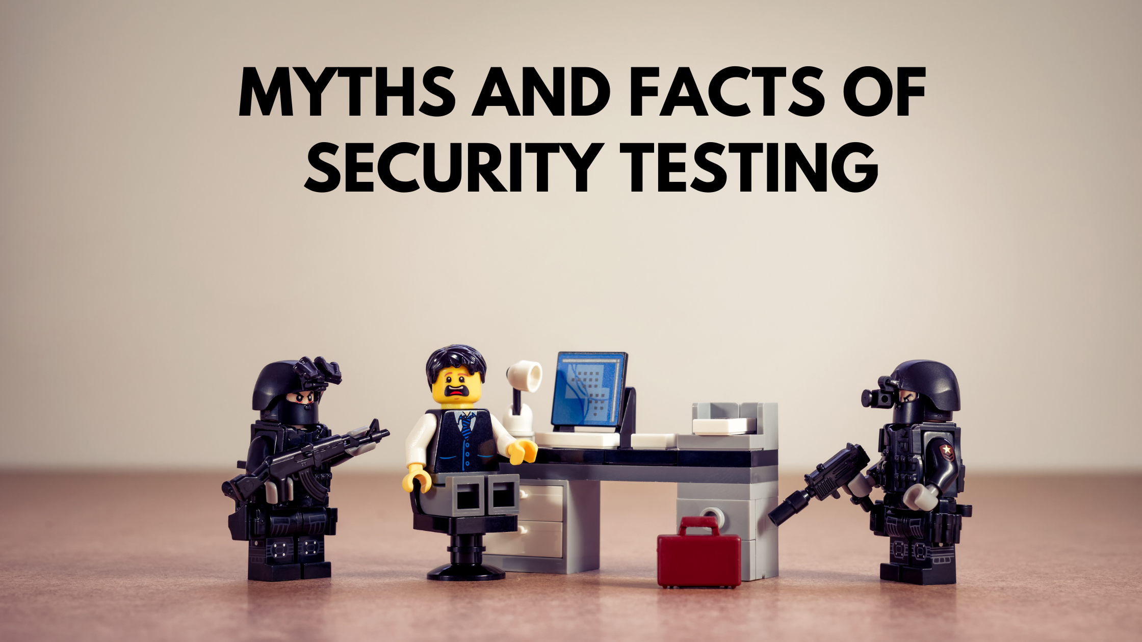 Myths and Facts of Security Testing