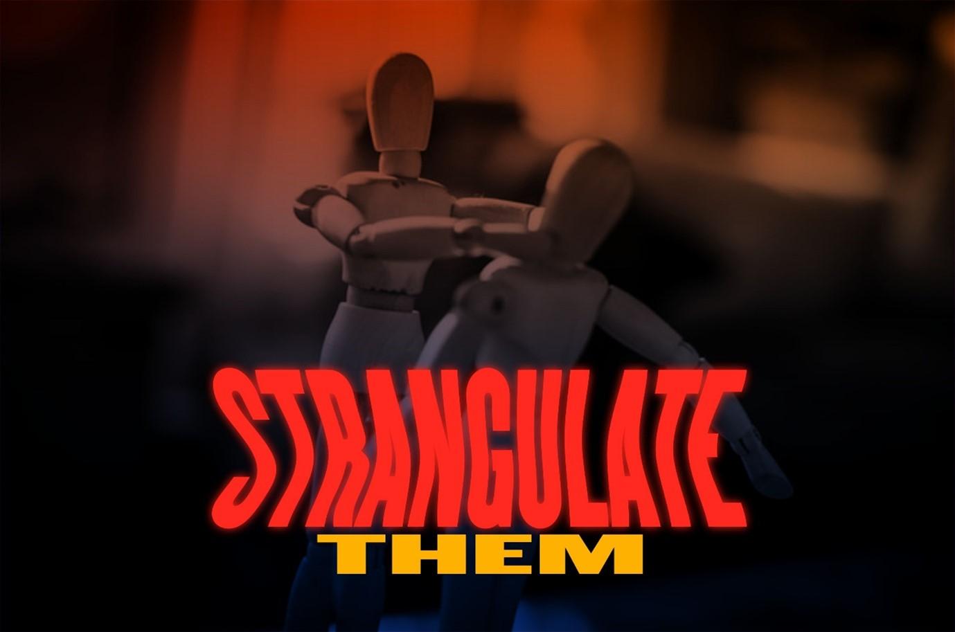 Strangulate them.