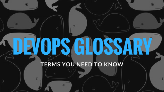 DevOps Terms to Know - Glossary