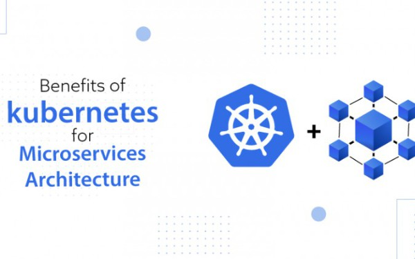 Benefits Of Kubernetes For Microservices Architecture