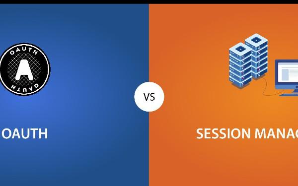 OAuth 2.0 vs Session Management