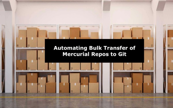 Automating Bulk Transfer of Mercurial Repos To Git